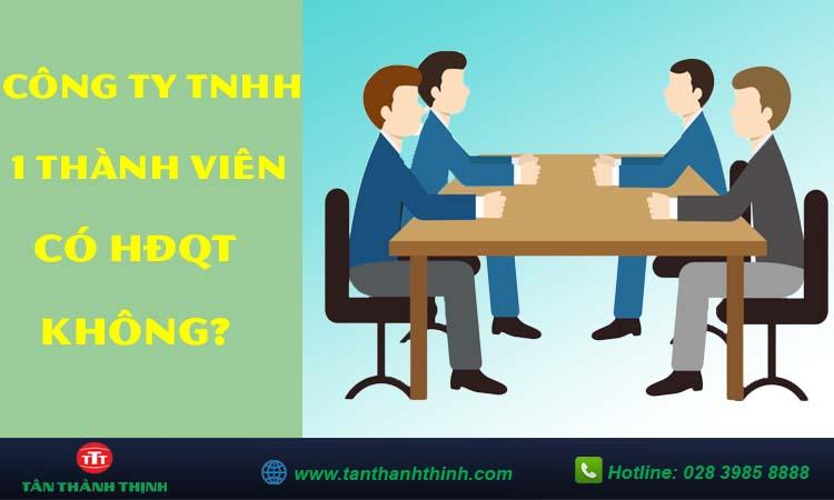 Công ty TNHH 1 thành viên có hội đồng quản trị không?